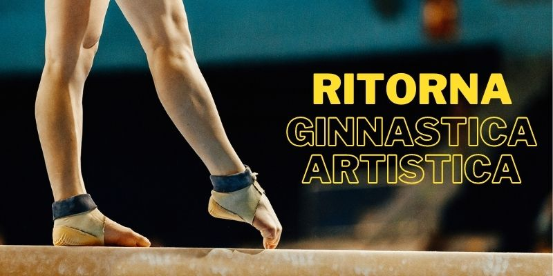 Ritorna Ginnastica Artistica